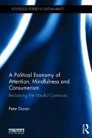 A Political Economy of Attention, Mindfulness and Consumerism Reclaiming the Mindful Commons by Peter Doran