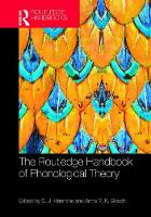 The Routledge Handbook of Phonological Theory by S. J. (University of Newcastle, UK) Hannahs