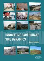 Innovative Earthquake Soil Dynamics by Takaji (Chuo University, Tokyo, Japan) Kokusho