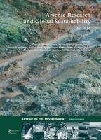 Arsenic Research and Global Sustainability Proceedings of the Sixth International Congress on Arsenic in the Environment (AS2016), June 19-23, 2016, Stockholm, Sweden by Prosun Bhattacharya