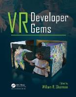 VR Developer Gems by William R. Sherman