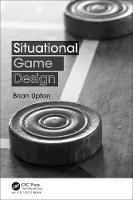 Situational Game Design by Brian Upton