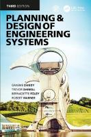 Planning and Design of Engineering Systems, Third Edition by Graeme Dandy, Trevor Daniell, Bernadette (University of Adelaide, Australia) Foley, Robert Warner