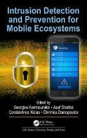 Intrusion Detection and Prevention for Mobile Ecosystems by George Kambourakis