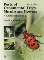 Pests of Ornamental Trees, Shrubs and Flowers A Colour Handbook, Second Edition by David V. Alford