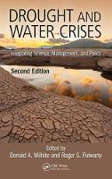 Drought and Water Crises Science, Technology, and Management Issues by Roger S. Pulwarty