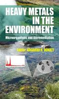 Heavy Metals in the Environment Microorganisms and Bioremediation by Edgardo R. (National University of La Plata, Argentina) Donati