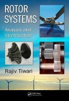 Rotor Systems Analysis and Identification by Rajiv (Department of Mechanical Engineering, Indian Institute of Technology, Guwahati, India) Tiwari