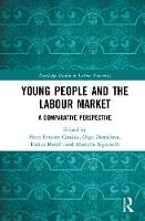 Young People and the Labour Market A Comparative Perspective by Floro Ernesto Caroleo