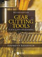 Gear Cutting Tools Fundamentals of Design and Computation by Stephen P. Radzevich