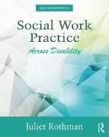 Social Work Practice Across Disability by Juliet (University of California, Berkeley) Rothman
