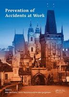 Prevention of Accidents at Work Proceedings of the 9th International Conference on the Prevention of Accidents at Work (WOS 2017), October 3-6, 2017, Prague, Czech Republic by Ales (VSB-Technical University of Ostrava, Ostrava, Czech Republic) Bernatik