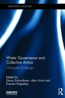 Water Governance and Collective Action Multi-scale Challenges by Diana Suhardiman