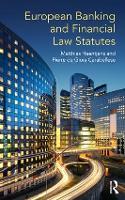 European Banking and Financial Law Statutes by Matthias (University of Leiden, The Netherlands) Haentjens, Pierre de (Heriot-Watt University, Scotland) Gioia-Carabellese
