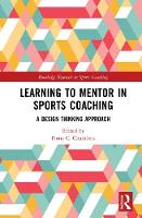 Learning to Mentor in Sports Coaching A Design Thinking Approach by Fiona (University College Cork, Republic of Ireland) Chambers