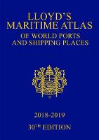 Lloyd's Maritime Atlas of World Ports and Shipping Places 2018-2019 by Informa UK Ltd