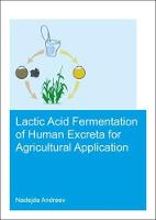 Lacto-Fermentation of Human Excreta for Agricultural Application by Nadejda Andreev