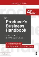 The Producer's Business Handbook The Roadmap for the Balanced Film Producer by Anne Marie Gillen