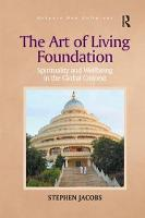 The Art of Living Foundation Spirituality and Wellbeing in the Global Context by Stephen Jacobs