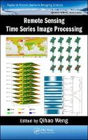 Remote Sensing Time Series Image Processing by Qihao (Indiana State University, Terre Haute, USA) Weng