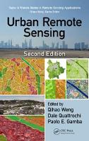 Urban Remote Sensing, Second Edition by Qihao (Indiana State University, Terre Haute, USA) Weng