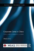 Corporate Crime in China History and contemporary debates by Zhenjie Zhou