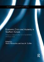 Economic Crisis and Austerity in Southern Europe Threat or Opportunity for a Sustainable Welfare State by Maria Petmesidou