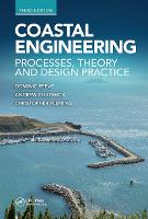Coastal Engineering, Third Edition Processes, Theory and Design Practice by Dominic (University of Swansea, UK) Reeve, Andrew (retired from University of Plymouth, UK) Chadwick, Christopher (Hal Fleming