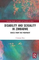 Disability and Sexuality in Zimbabwe Voices from the Periphery by Christine (University of Cape Town South Africa) Peta