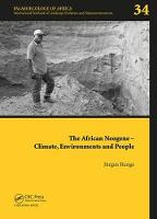 The African Neogene and Quaternary - Climate, Environments and People Palaeoecology of Africa 34 by Juergen (Johann Wolfgang Goethe University, Frankfurt am Main, Germany) Runge
