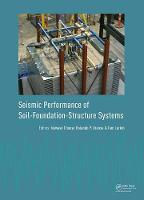 Seismic Performance of Soil-Foundation-Structure Systems Selected Papers from the International Workshop on Seismic Performance of Soil-Foundation-Structure Systems, Auckland, New Zealand, 21-22 Novem by Nawawi Chouw