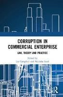 Corruption in Commercial Enterprise Law, Theory and Practice by Liz Campbell