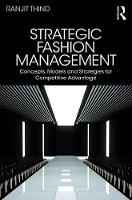 Strategic Fashion Management Concepts, Models and Strategies for Competitive Advantage by Ranjit (Fashion Consultant, UK.) Thind