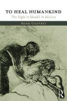 To Heal Humankind The Right to Health in History by Adam Gaffney