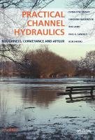 Practical Channel Hydraulics, 2nd edition Roughness, Conveyance and Afflux by Donald W. (Emeritus Professor of Water Engineering, Department of Civil Engineering, The University of Birmingham, Birm Knight