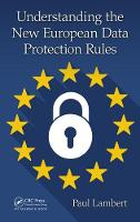 Understanding the New European Data Protection Rules by Dr. Paul Lambert