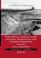 Historical Agriculture and Soil Erosion in the Upper Mississippi Valley Hill Country by Stanley W. (University of California, Los Angeles, USA) Trimble