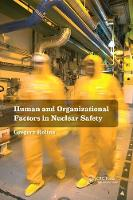 Human and Organizational Factors in Nuclear Safety The French Approach to Safety Assessments by Gregory (Ecole des Mines de Paris, Paris, France) Rolina