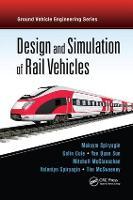 Design and Simulation of Rail Vehicles by Maksym (Central Queensland University, Rockhampton, Australia) Spiryagin, Colin Cole, Yan Quan (Central Queensland Univers Sun