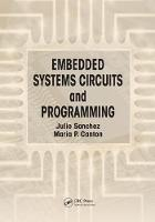 Embedded Systems Circuits and Programming by Maria P. Canton