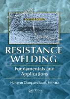 Resistance Welding Fundamentals and Applications by Hongyan Zhang, Jacek Senkara