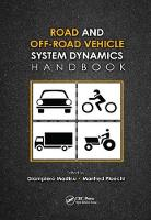 Road and Off-Road Vehicle System Dynamics Handbook by Gianpiero (Politecnico di Milano, Italy) Mastinu