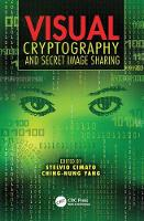 Visual Cryptography and Secret Image Sharing by Stelvio Cimato