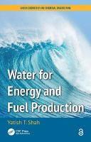 Water for Energy and Fuel Production by Yatish T. (Norfolk State University, Virginia, USA) Shah