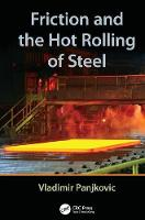 Friction and the Hot Rolling of Steel by Vladimir (Major Furnace Australia Pty Ltd., Clayton, Victoria, Australia) Panjkovic