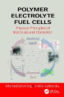 Polymer Electrolyte Fuel Cells Physical Principles of Materials and Operation by Michael (Simon Fraser University, Vancouver, British Columbia, Canada) Eikerling, Andrei Kulikovsky