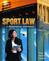 Sport Law: A Managerial Approach A Managerial Approach by Linda Sharp, Anita Moorman, Cathryn Claussen