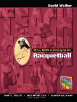 Skills, Drills & Strategies for Racquetball by David Walker