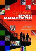 Critical Essays in Sport Management Exploring and Achieving a Paradigm Shift by Andy Gillentine, Jacquelyn Cuneen