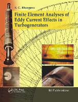 Finite Element Analyses of Eddy Current Effects in Turbogenerators by SC Bhargava